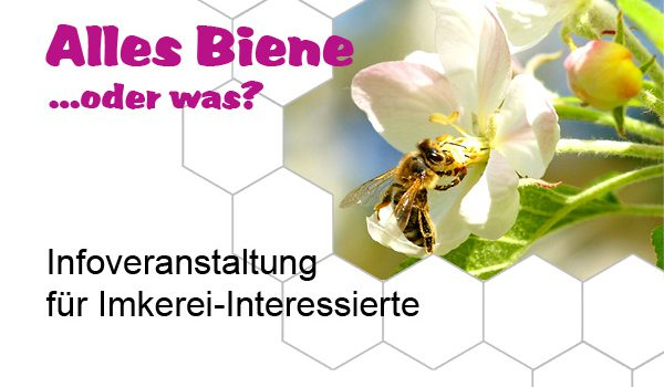 Alles Biene …oder was? Infoveranstaltung für Imkerei-Interessierte